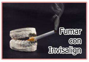 Fumar e invisalign